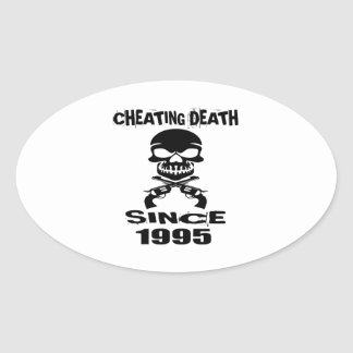 Cheating Death Since 1995 Birthday Designs Oval Sticker