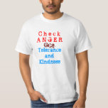 Check Anger  GET Tolerance and Kindness Tshirt