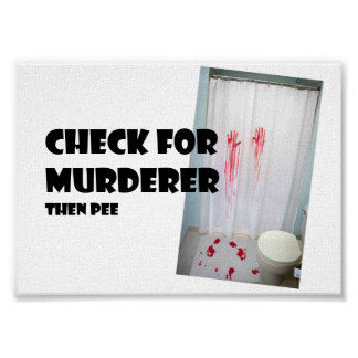 Check For Murderer.... then pee Poster