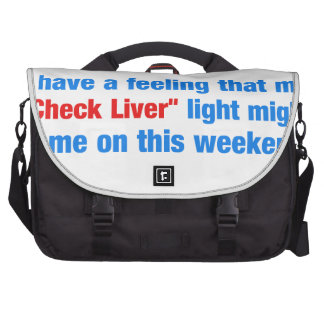 check liver light might come on this weekend bag for laptop