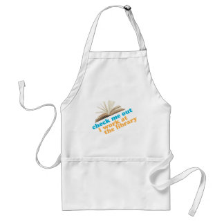 Check Me Out I Work at The Library Adult Apron