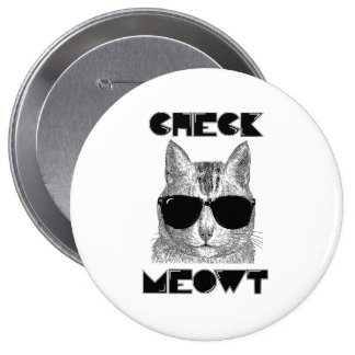 Check Meowt -- Cat Humor Buttons