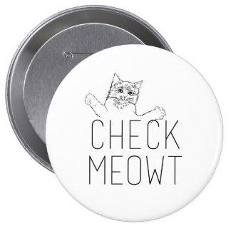 CHECK MEOWT - Cat Humor Pinback Button