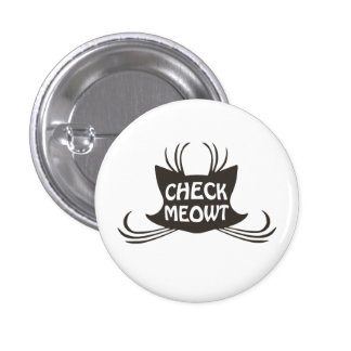 Check Meowt Kitty Cat Meow Pinback Button