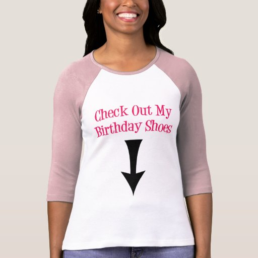 Check Out My Birthday Shoes Shirts
