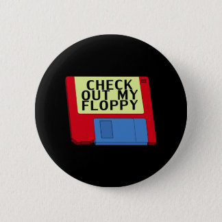 Check Out My Floppy Button