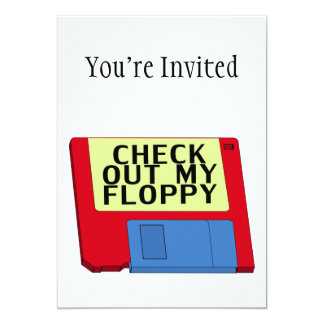 """Check Out My Floppy 5"""" X 7"""" Invitation Card"""