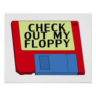 Check Out My Floppy Poster