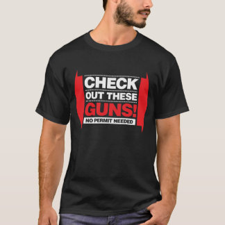 Check Out These Guns - Red and White T-Shirt