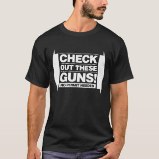Check Out These Guns - White T-Shirt