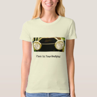 Check out these Headlights! T-Shirt
