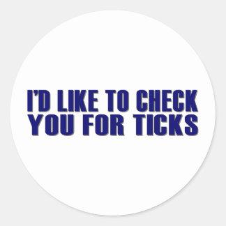 Check You For Ticks Classic Round Sticker