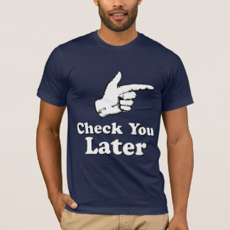 Check You Later T-Shirt