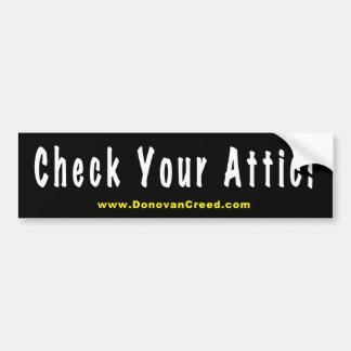 Check Your Attic Bumper Sticker
