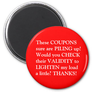 Check Your Coupon Validity! Magnets - saves space!
