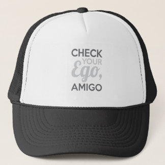 Check Your Ego Amigo Trucker Hat