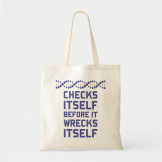 Check Yourself Before You Wreck Your DNA Genetics Tote Bag