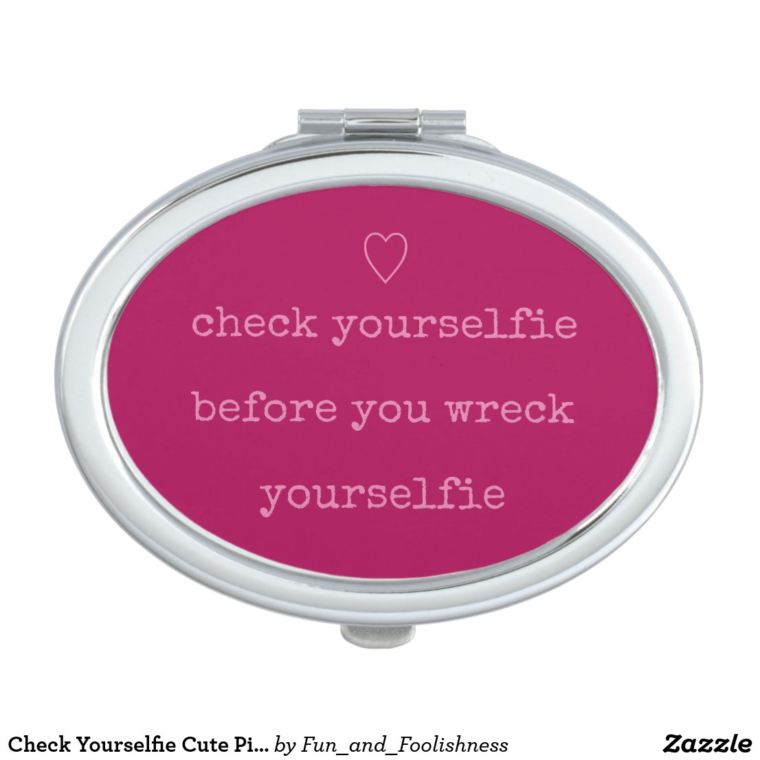 Check Yourselfie Cute Pink Heart Selfie Mirror For Makeup