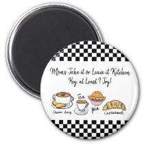 Checkerboard Mom's Take it or Leave it Kitchen Magnet