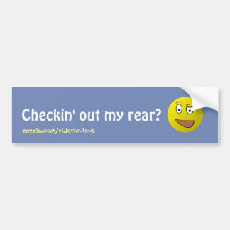 Checking Out My Rear - Bumper Sticker