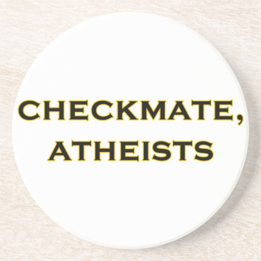 Checkmate, Atheists Coaster