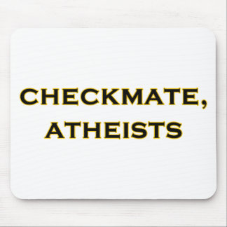 Checkmate, Atheists Mouse Pad