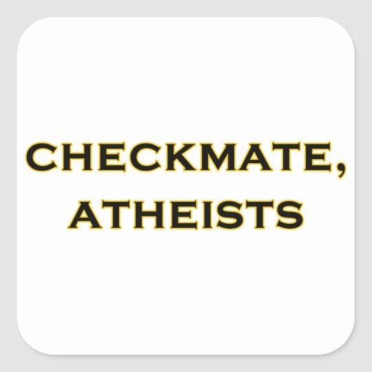 Checkmate, Atheists Square Sticker