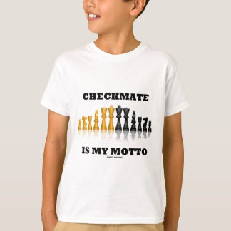 Checkmate Is My Motto (Reflective Chess Set) T-Shirt