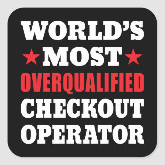 Checkout Operator Workplace Humor Square Sticker