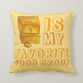 Cheddar Cheese Is My Favorite Food Group Pillow