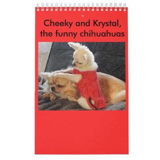 Cheeky and Krystal the funny Chihuahuas Calendar