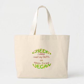 cheeky vegan i always roast my nuts on open fires. large tote bag