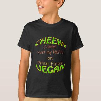 cheeky vegan i always roast my nuts on open fires. T-Shirt