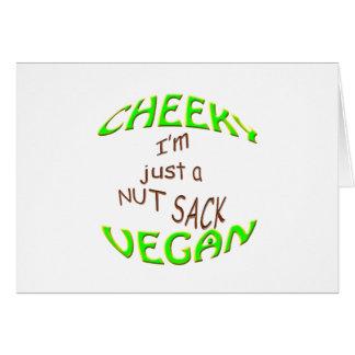 cheeky vegan im just a nut sack. card