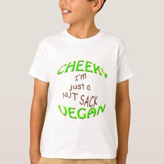 cheeky vegan im just a nut sack. T-Shirt