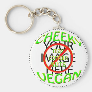 cheeky vegan , may contain nuts keychain