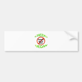 cheeky vegan meateaters need not apply bumper sticker