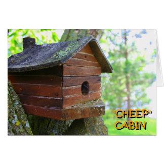 CHEEP CABIN GREETING CARD