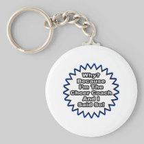 Cheer Coach...Because I Said So Basic Round Button Keychain
