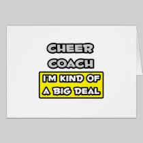 Cheer Coach .. I'm Kind of a Big Deal Greeting Card