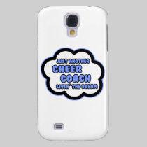 Cheer Coach .. Livin' The Dream Galaxy S4 Covers