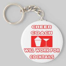 Cheer Coach...Will Work For Cocktails Basic Round Button Keychain