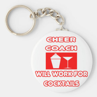 Cheer Coach Will Work For Cocktails Keychains