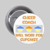 Cheer Coach ... Will Work For Cupcakes 2 Inch Round Button