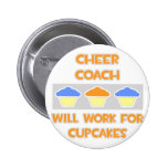 Cheer Coach ... Will Work For Cupcakes Buttons