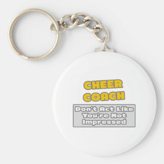 Cheer Coach You re Impressed Keychains