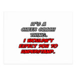 Cheer Coach .. You Wouldn't Understand Postcard
