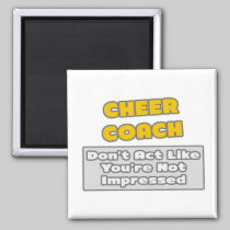 Cheer Coach .. You're Impressed 2 Inch Square Magnet