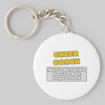 Cheer Coach .. You're Impressed Basic Round Button Keychain