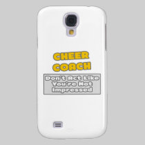 Cheer Coach .. You're Impressed Galaxy S4 Covers